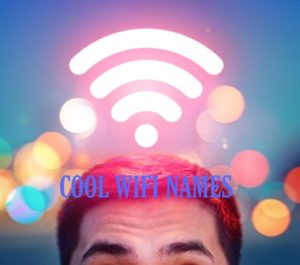 Best 50 Cool wifi names for your hotspot