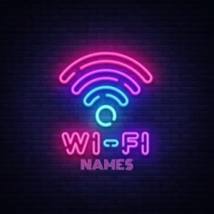 Funny WiFi Names To Tease your neighbor | Cool WiFi Names